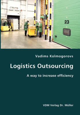 Logistics Outsourcing- A Way to Increase Efficiency