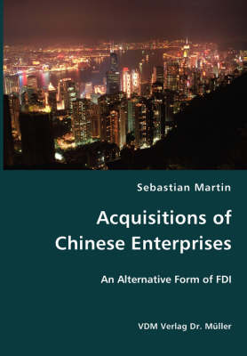 Acquisitions of Chinese Enterprises- An Alternative Form of FDI