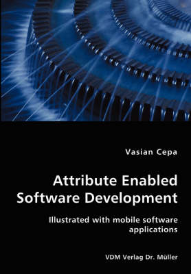 Attribute Enabled Software Development