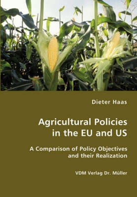 Agricultural Policies in the Eu and Us- A Comparison of Policy Objectives and Their Realization