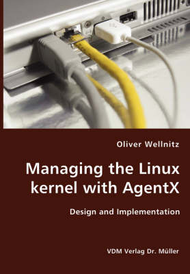 Managing the Linux Kernel with Agentx- Design and Implementation