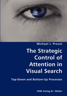 The Strategic Control of Attention in Visual Search- Top-Down and Bottom-Up Processes