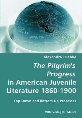 The Pilgrim's Progress in American Juvenile Literature 1860-1900
