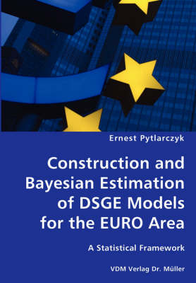 Construction and Bayesian Estimation of Dsge Models for the Euro Area- A Statistical Framework