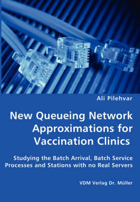 New Queueing Network Approximations for Vaccination Clinics - Studying the Batch Arrival, Batch Service Processes and Stations with No Real Servers