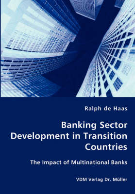 Banking Sector Development in Transition Countries - The Impact of Multinational Banks