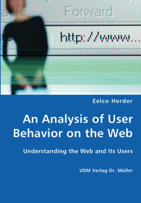 An Analysis of User Behavior on the Web - Understanding the Web and Its Users
