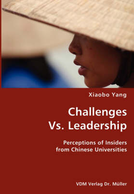 Challenges vs. Leadership- Perceptions of Insiders from Chinese Universities