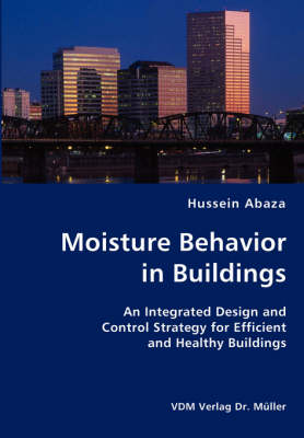 Moisture Behavior in Buildings- An Integrated Design and Control Strategy for Efficient and Healthy Buildings