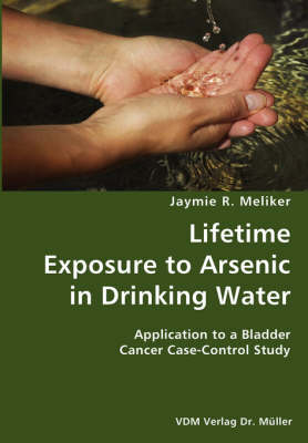 Lifetime Exposure to Arsenic in Drinking Water- Application to a Bladder Cancer Case-Control Study