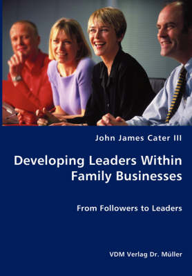 Developing Leaders Within Family Businesses - From Followers to Leaders