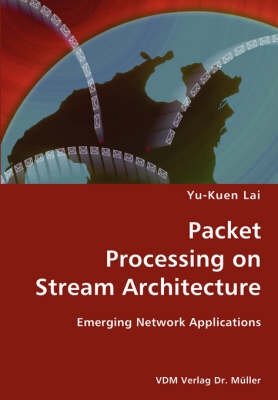Packet Processing on Stream Architecture- Emerging Network Applications