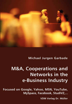 M&A, Cooperations and Networks in the E-Business Industry