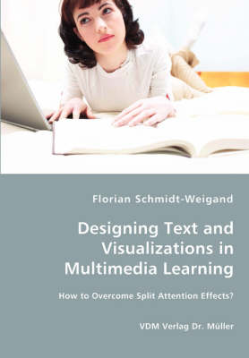 Designing Text and Visualizations in Multimedia Learning - How to Overcome Split Attention Effects?