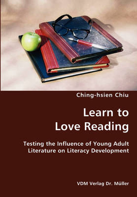 Learn to Love Reading- Testing the Influence of Young Adult Literature on Literacy Development