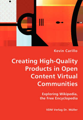 Creating High-Quality Products in Open Content Virtual Communities - Exploring Wikipedia, the Free Encyclopedia