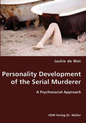 Personality Development of the Serial Murderer