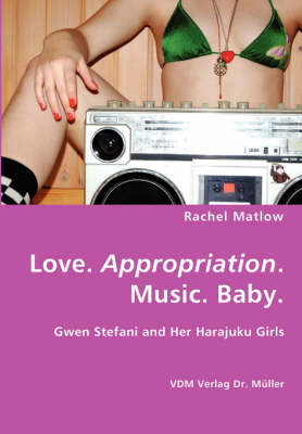 Love. Appropriation. Music. Baby