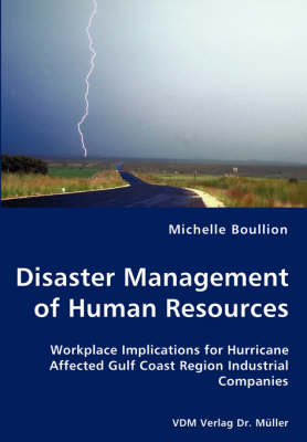 Disaster Management of Human Resources - Workplace Implications for Hurricane Affected Gulf Coast Region Industrial Companies