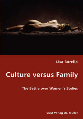 Culture Versus Family - The Battle Over Women's Bodies