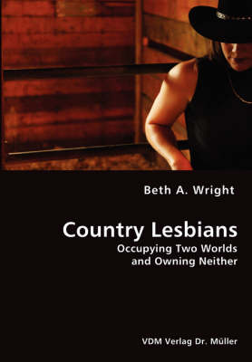 Country Lesbians - Occupying Two Worlds and Owning Neither