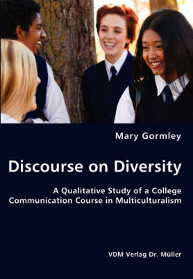 Discourse on Diversity - A Qualitative Study of a College Communication Course in Multiculturalism