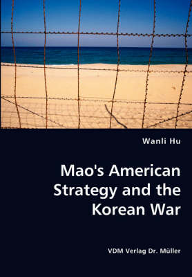 Mao's American Strategy and the Korean War