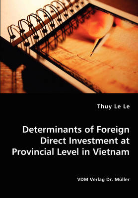 Determinants of Foreign Direct Investment at Provincial Level in Vietnam