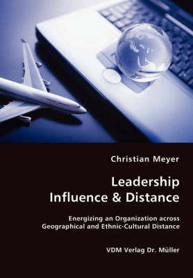 Leadership Influence & Distance - Energizing an Organization Across Geographical and Ethnic-Cultural Distance