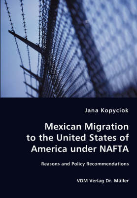Mexican Migration to the United States of America Under NAFTA - Reasons and Policy Recommendations