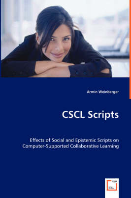 Cscl Scripts - Effects of Social and Epistemic Scripts on Computer-Supported Collaborative Learning