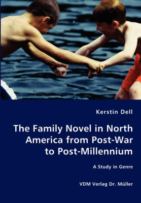 The Family Novel in North America from Post-War to Post-Millennium - A Study in Genre