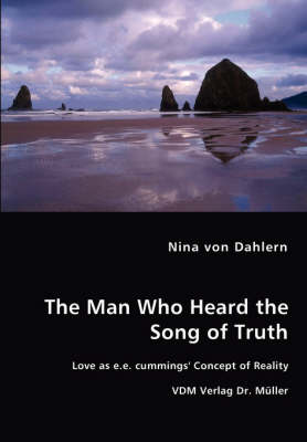 The Man Who Heard the Song of Truth - Love as E.E. Cummings' Concept of Reality