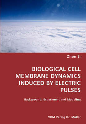Biological Cell Membrane Dynamics Induced by Electric Pulses- Background, Experiment and Modeling