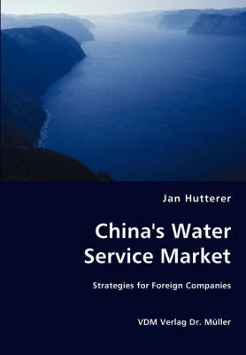 China's Water Service Market - Strategies for Foreign Companies