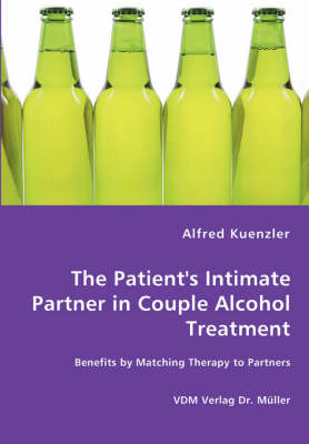 The Patient's Intimate Partner in Couple Alcohol Treatment - Benefits by Matching Therapy to Partners