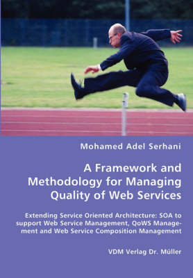 A Framework and Methodology for Managing Quality of Web Services