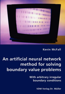 An Artificial Neural Network Method for Solving Boundary Value Problems - With Arbitrary Irregular Boundary Conditions