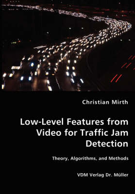 Low-Level Features from Video for Traffic Jam Detection
