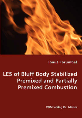 Les of Bluff Body Stabilized Premixed and Partially Premixed Combustion