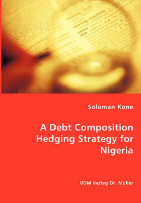 A Debt Composition Hedging Strategy for Nigeria