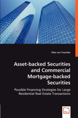 Asset-Backed Securities and Commercial Mortgage-Backed Securities: Possible Financing Strategies for Large Residential Real Estate Transactions