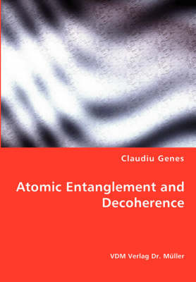 Atomic Entanglement and Decoherence