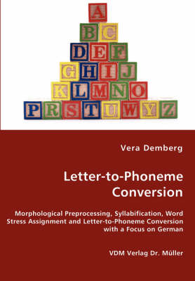 Letter-To-Phoneme Conversion - Morphological Preprocessing, Syllabification, Word Stress Assignment and Letter-To-Phoneme Conversion with a Focus on German
