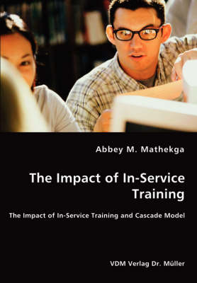 The Impact of In-Service Training - The Impact of In-Service Training and Cascade Model
