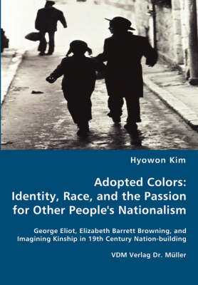Adopted Colors: Identity, Race, and the Passion for Other Peoples Nationalism