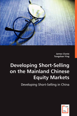 Developing Short-Selling on the Mainland Chinese Equity Markets
