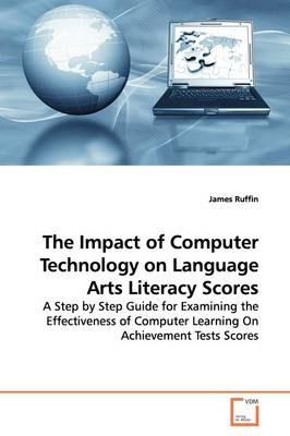 The Impact of Computer Technology on Language Arts Literacy Scores