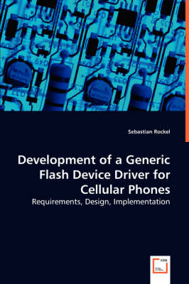 Development of a Generic Flash Device Driver for Cellular Phones - Requirements, Design, Implementation