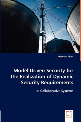 Model Driven Security for the Realization of Dynamic Security Requirements